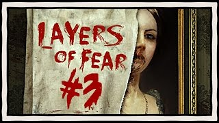 LAYERS OF FEAR FULL GAME [#3] PC Horror Gameplay