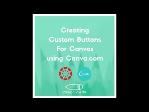 Creating Custom Buttons in Canvas Using Canva