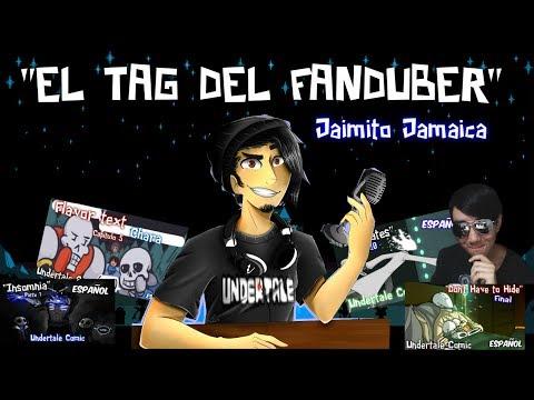 """""""EL TAG DEL FANDUBER"""" - Jaimito Jamaica"""