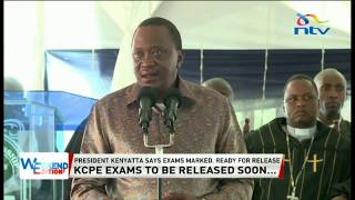 President Kenyatta says KCPE exams are marked and are ready for release