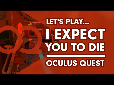 I Expect You To Die - Oculus Quest Gameplay