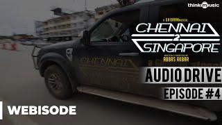 Chennai 2 Singapore CrazyAudio Drive Mission Thailand  - Webisode 4