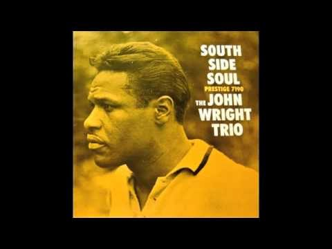 The John Wright Trio, South Side Soul