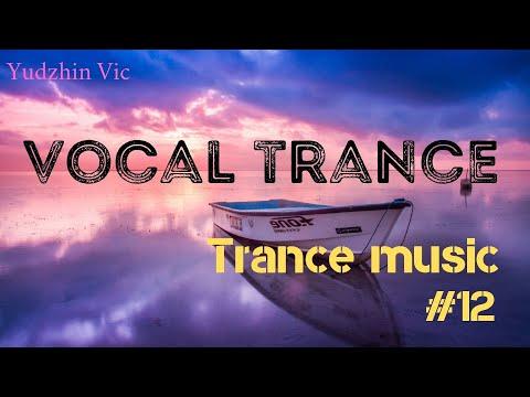 TRANCE MUSIC PART#12/VOCAL TRANCE/Мощная подборка транс музыки/Лучшие хиты/Качественные треки