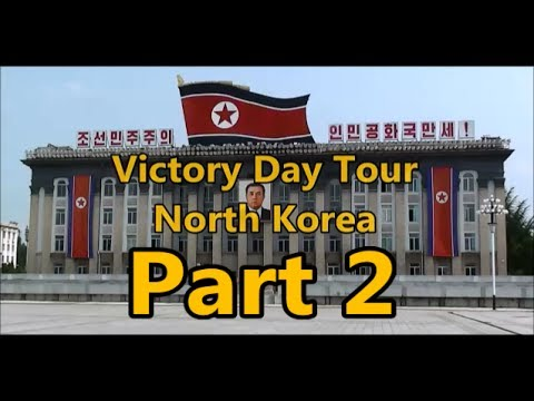 Victory Day Tour - North Korea - Part 2