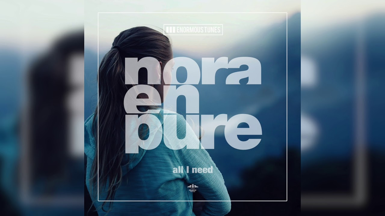 Download Nora En Pure - All I Need