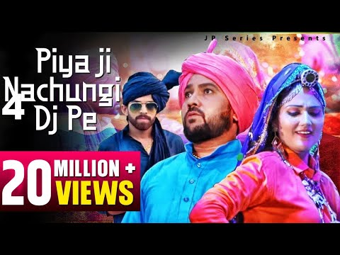 New DJ Hit Song |  Piya Ji Nachungi Dj Pe | Masoom Sharma & Sushila Takhar | JP Series