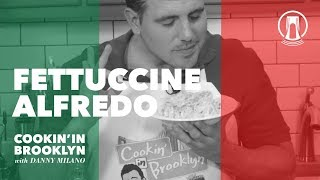 Fettuccine Alfredo | Cookin' in Brooklyn with Danny Milano