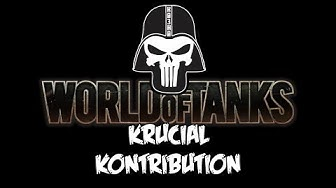 World of Tanks - Krucial Kontribution