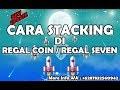 TUTORIAL CARA STACKING REGAL COIN atau REGAL SEVEN