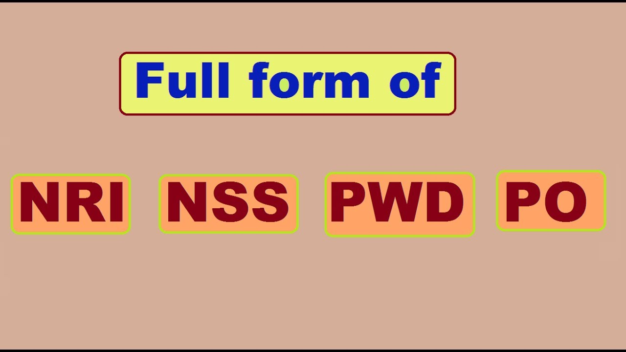 Full form of NRI , NSS , PWD and PO - YouTube