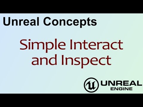 Unreal Concepts - Simple Interact and Inspect ( UE4 )