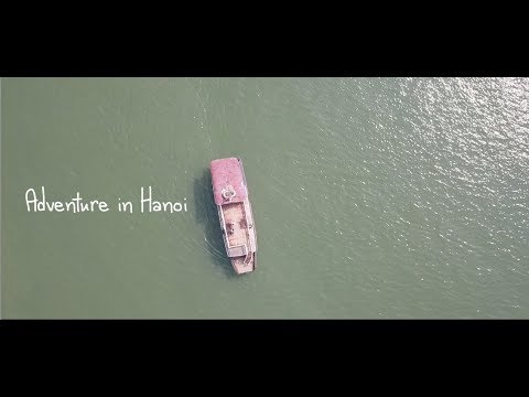 Adventure in Hanoi | Travel Film