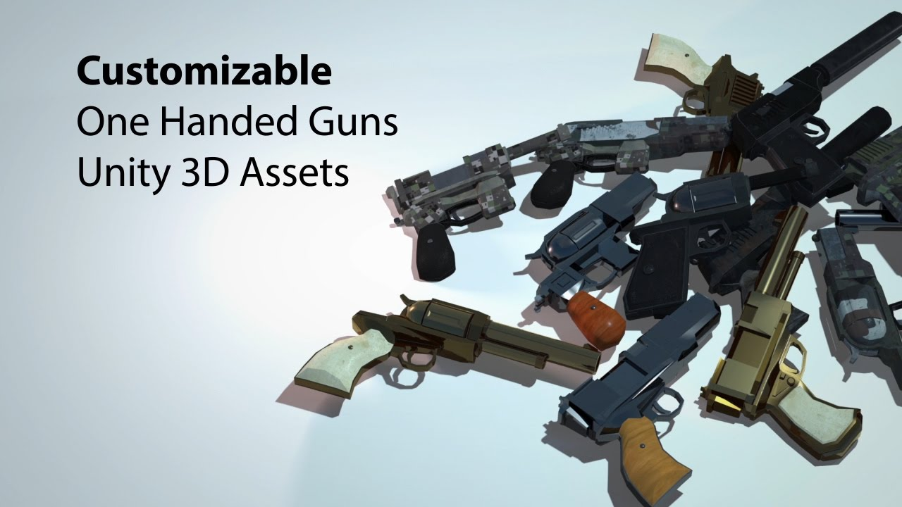 Customizable One Handed Guns Pack - Unity 3D Assets - YouTube