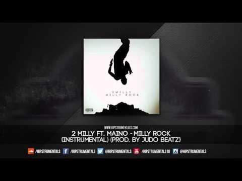 2 Milly Ft. Maino - Milly Rock [Instrumental] (Prod. By Judo Beatz) + DL via @Hipstrumentals