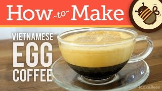 How To Make Vietnamese Egg Coffee (liquid Tiramisu Recipe) - Cà Phê Trung Coffee Recipe