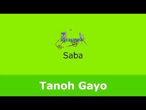Lagu Gayo  - Saba  - Tanoh Gayo