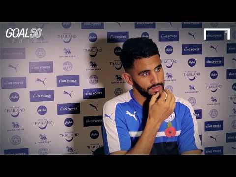 Goal 50 - Riyhad Mahrez exclusive interview