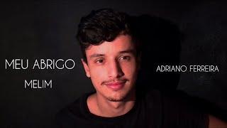 Baixar MEU ABRIGO - Melim | Adriano Ferreira