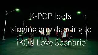 Ikon(love Scenario)kpop ldols
