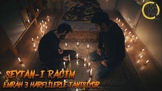 Şeytan-ı Racim - Emrah Üç Harflilerle Tanışıyor