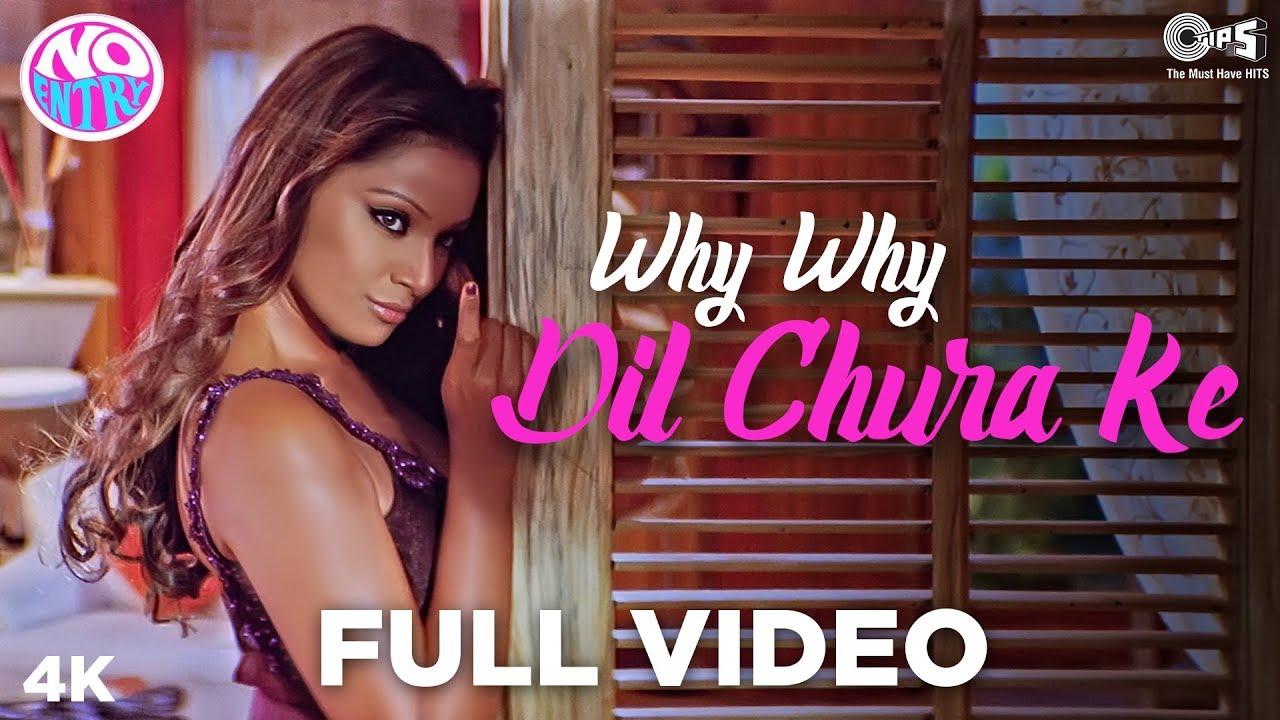 Bipasha Hot Video why why - dil chura ke full song video - no entry | bipasha basu, anil kapoor | alisha, anu malik