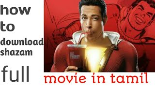 How to download shazam full movie in tamil 2019