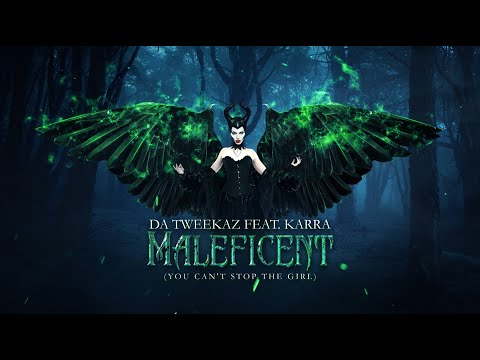 Da Tweekaz ft. KARRA - Maleficent (You Can't Stop The Girl)