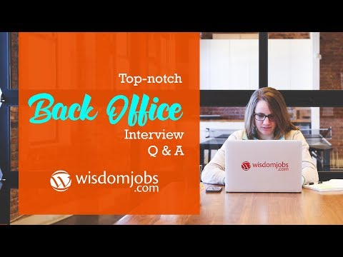 Back Office Interview Questions And Answers 2019    Back Office Meaning ?   Wisdom Jobs