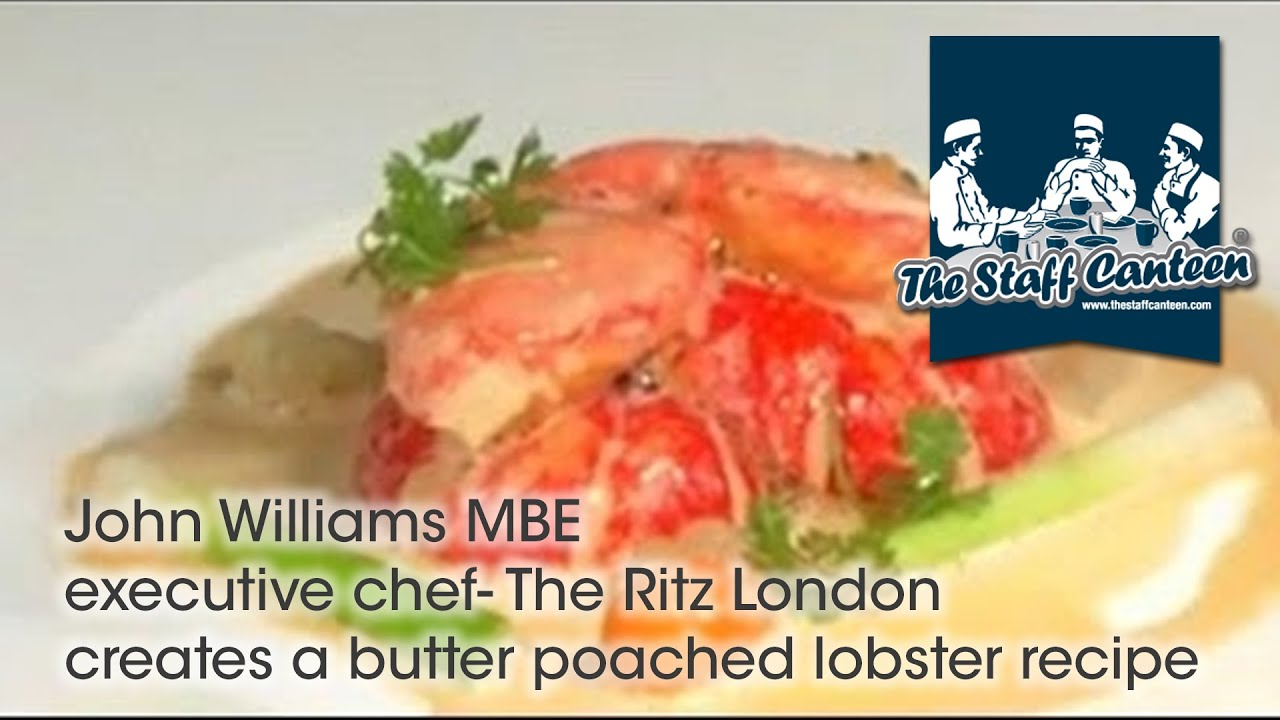 John Williams MBE executive chef- The Ritz London creates a butter poached  lobster recipe