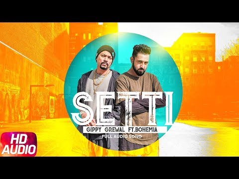 Setti | Audio Song | Gippy Grewal Ft. Bohemia | Desi Rockstar 2 | Latest Punjabi Song 2018