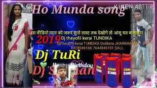 Dj New Ho munda video 2019 song Sadri Nagpuri Video Theyofil Kerai Goilkera india JHARKHAND MIX SON
