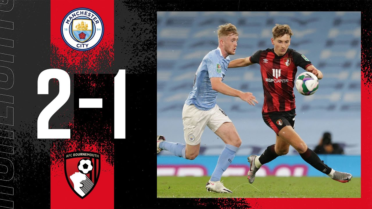 Close against the Carabao Cup holders   Manchester City 2-1 AFC Bournemouth