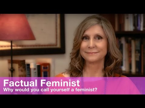 Why would you call yourself a feminist? | FACTUAL FEMINIST