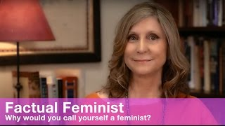 Why would you call yourself a feminist?