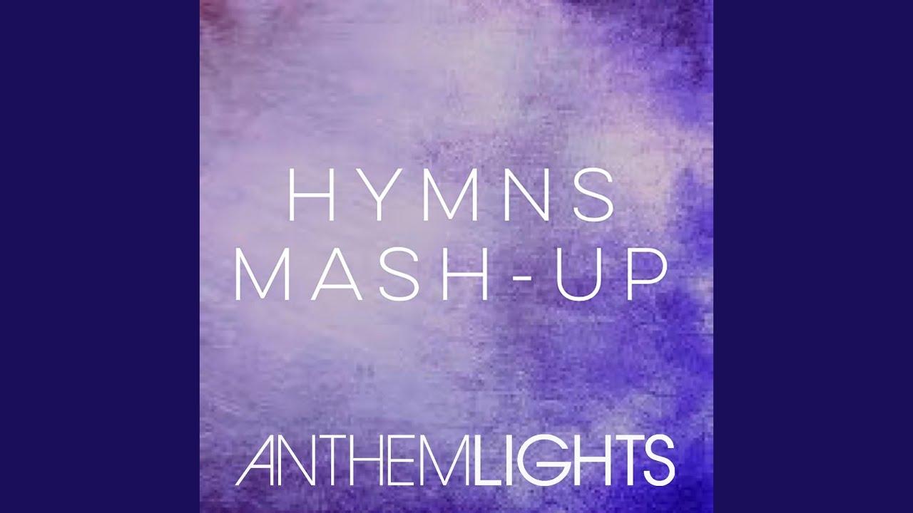 Anthem Lights Hymns Mash Up Hymns Mashup Anthem Lights Sheet