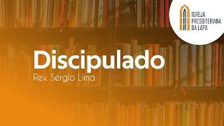 Discipulado - Rev. Sérgio Lima