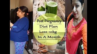 Post Pregnancy Weight Loss Diet Plan/How To Lose 10kg In A Month/How To Lose Weight After Pregnancy