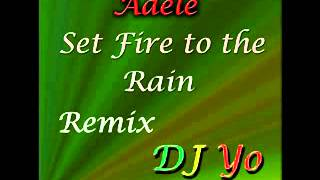 Video Adele set fire to The Rain DJ YO Remix download MP3, 3GP, MP4, WEBM, AVI, FLV Agustus 2018