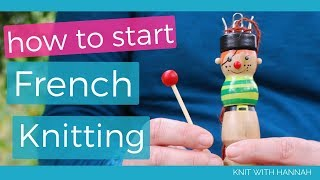 How To Start French Knitting
