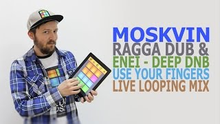 "Moskvin - ragga dub & enei - deep dnb ""use your fingers"" live looping mix (Drum pads 24 & korg kp3)"