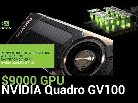 Nvidia Quadro GV100 - $9000 -with RTX ray-tracing technology