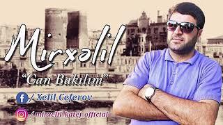 Mirxəlil - Can Bakılım (Feyruz Məmmədov)