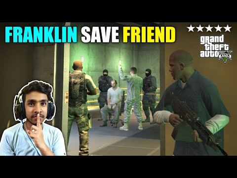 FRANKLIN RESCUE HIS FRIEND FROM HIGH SECURITY CENTER   GTA V GAMEPLAY #13