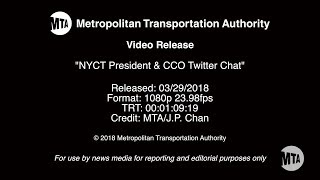 MTA Video Release: NYCT President & CCO Twitter Chat - 3/29/2018