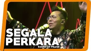 Download Sound Of Praise - Segala Perkara dapat ku tanggung - Lagu Rohani