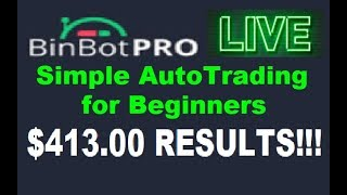 BinBot Pro - LIVE RESULTS - EASY Trading with Bin Bot Pro! ($413.00 Review)