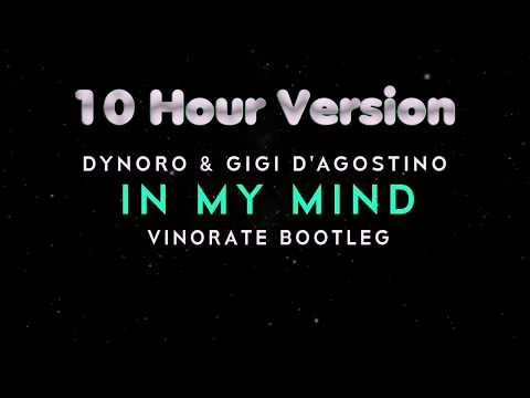 Dynoro & Gigi D'Agostino - In My Mind | 10 HOUR VERSION