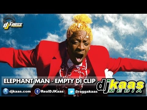 Elephant Man - Empty Di Clip [Raw] (June 2014) Gwaan Bad Riddim - Dj Frass Records   Dancehall