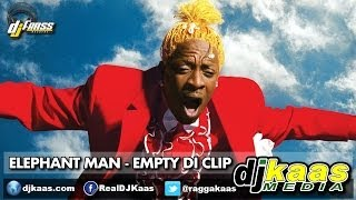 Elephant Man - Empty Di Clip [Raw] (June 2014) Gwaan Bad Riddim - Dj Frass Records | Dancehall